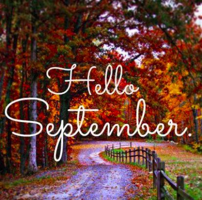 e2d5e4cb22a37c67b36a7dcfa417e069--september-images-hello-september