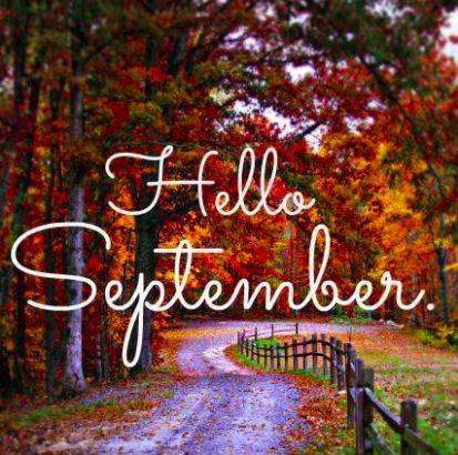 e2d5e4cb22a37c67b36a7dcfa417e069--september-images-hello-september